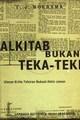 ALKITAB BUKAN TEKA-TEKI : ULASAN KRITIS TAFSIRAN NUBUAT AKHIR JAMAN
