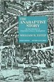 ANABAPTIST STORY: AN INTRODUCTION TO SIXTEENTH-CENTURY ANABAPTISM, THE, 3RD ED, REVISED AND ENLARGED, SC