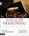 Art And Craft Biblical Preaching: A Comprehnsive Resource For Today Communicators, The