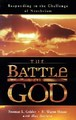 BATTLE FOR GOD: RESPONDING TO THE CHALLENGE OF NEOTHEISM, THE