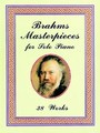 BRAHMS MASTERPIECES FOR SOLO PIANO
