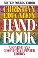 CHRISTIAN EDUCATION HANDBOOK: A REVISED AND COMPLETELY UPDATED EDITION