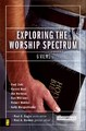 EXPLORING THE WORSHIP SPECTRUM: 6 VIEWS (COUNTERPOINTS)