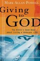 GIVING TO GOD: THE BIBLES GOOD NEWS ABOUT LIVING A GENEROUS LIFE