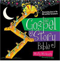 Gospel Story Bible: Discovering Jesus in the Old and New Testaments, The