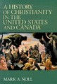 HISTORY OF CHRISTIANITY IN THE UNITED STATES AND CANADA, A