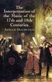 INTERPRETATION OF THE MUSIC OF THE 17TH AND 18TH CENTURIES, THE
