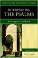 INTERPRETING THE PSALM: AN EXEGETICAL HANDBOOK (HANDBOOKS FOR OLD TESTAMENT EXGESIS)