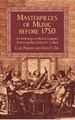 MASTERPIECES OF MUSIC BEFORE 1750: AN ANTHOLOGY OF MUSICAL EXAMPLES FROM GREGORIAN CHANT TO J. S. BACH