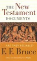 NEW TESTAMENT DOCUMENTS: ARE THEY RELIABLE?, THE
