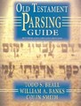 OLD TESTAMENT PARSING GUIDE, REVISED AND EXPANDED