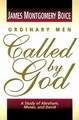 ORDINARY MAN CALLED BY GOD