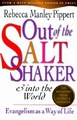 OUT OF THE SALTH SHAKER AND INTO THE WORLD (REVISED AND EXPANDED ED)