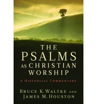 Psalms as Christian Worship: A Historical Commentary, The