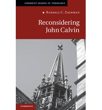 Reconsidering John Calvin (Current Issues In Theology) [Paperback]