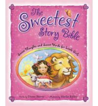 Sweetest Story Bible: Sweet Thoughts and Sweet Words For Little Girls, The