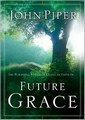 THE PURIFYING POWER OF LIVING BY FAITH IN FUTURE GRACE