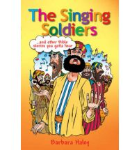 Singing Soldiers: and other Bible stories you gotta hear, The
