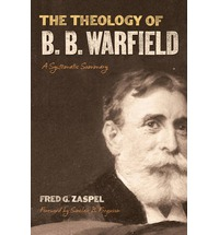 Theology of B.B. Warfield: A Systematic Summary, The