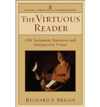 Virtuous Reader: Old Testament Narrative and Interpretive Virtue, The