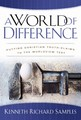 WORLD OF DIFFERENCE: PUTTING CHRISTIAN TRUTH-CLAIMS TO WORLDVIEW TEST, A A