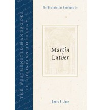 Westminster Handbook to Martin Luther, The