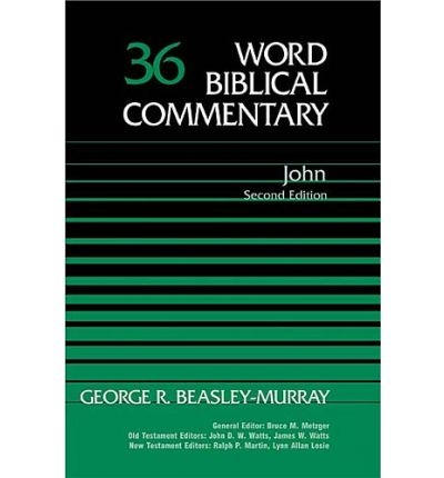 John, Second Edition: Word Biblical Commentary Vol. 36 [WBC 36]