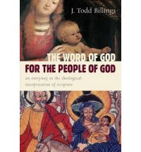 Word of God for the People of God: An Entryway to the Theological Interpretation of Scripture, The