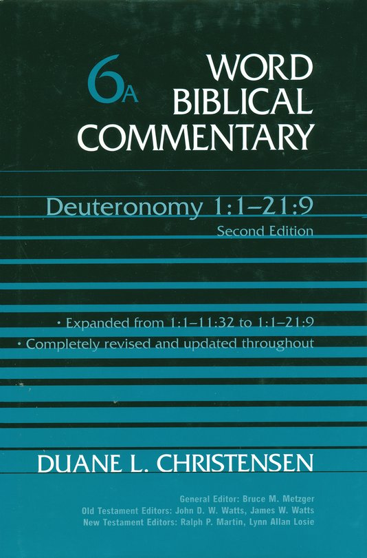 Deuteronomy 1-21:9, Revised and Expanded: Word Biblical Commentary Vol. 6a [WBC 6a]