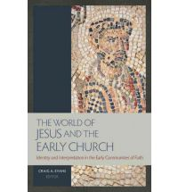 World of Jesus and the Early Church: Identity and Interpretation in the Early Communities of Faith, The