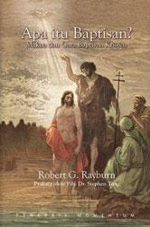 APA ITU BAPTISAN? MAKNA DAN CARA BAPTISAN KRISTEN (COVER BARU) - POD