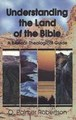 UNDERSTANDING THE LAND OF THE BIBLE: A BIBLICAL THEOLOGICAL GUIDE