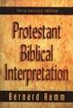 PROTESTANT BIBLICAL INTERPRETATION: A TEXTBOOK OF HERMENEUTICS, 3 RD REV. ED